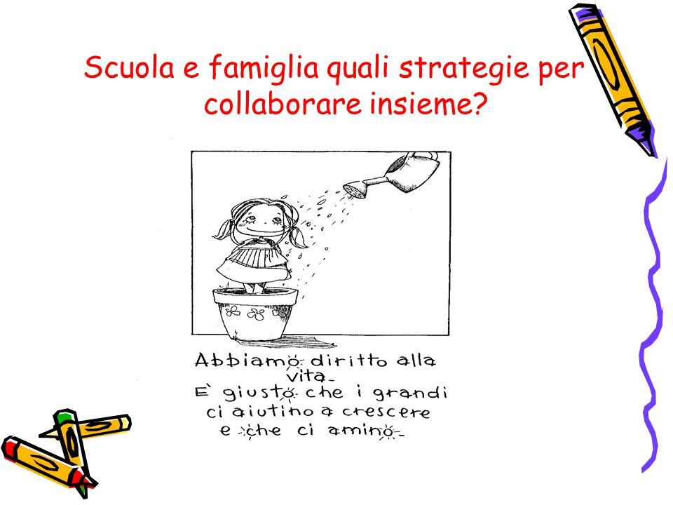 Scuola e famiglia quali strategie per collaborare insieme?