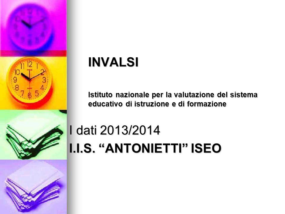 INVALSI Istituto nazionale per la valutazione del sistema educativo di istruzione e di formazione I dati 2013/2014 I.I.S.