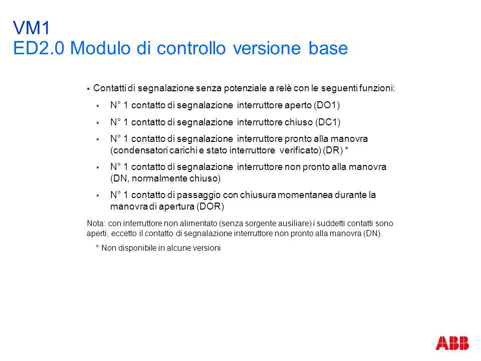 VM1 ED2.0 Modulo di controllo versione base  Contatti di segnalazione senza potenziale a relè con le seguenti funzioni:  N° 1 contatto di segnalazio