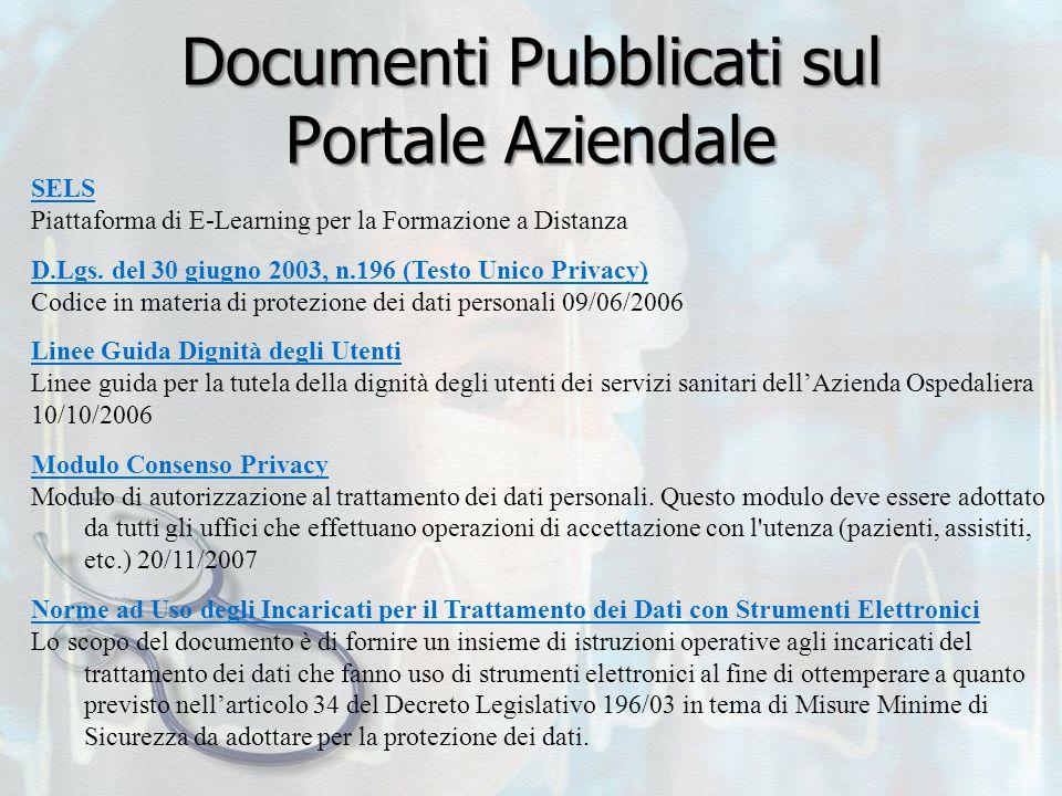 Documenti Pubblicati sul Portale Aziendale SELS Piattaforma di E-Learning per la Formazione a Distanza D.Lgs. del 30 giugno 2003, n.196 (Testo Unico P