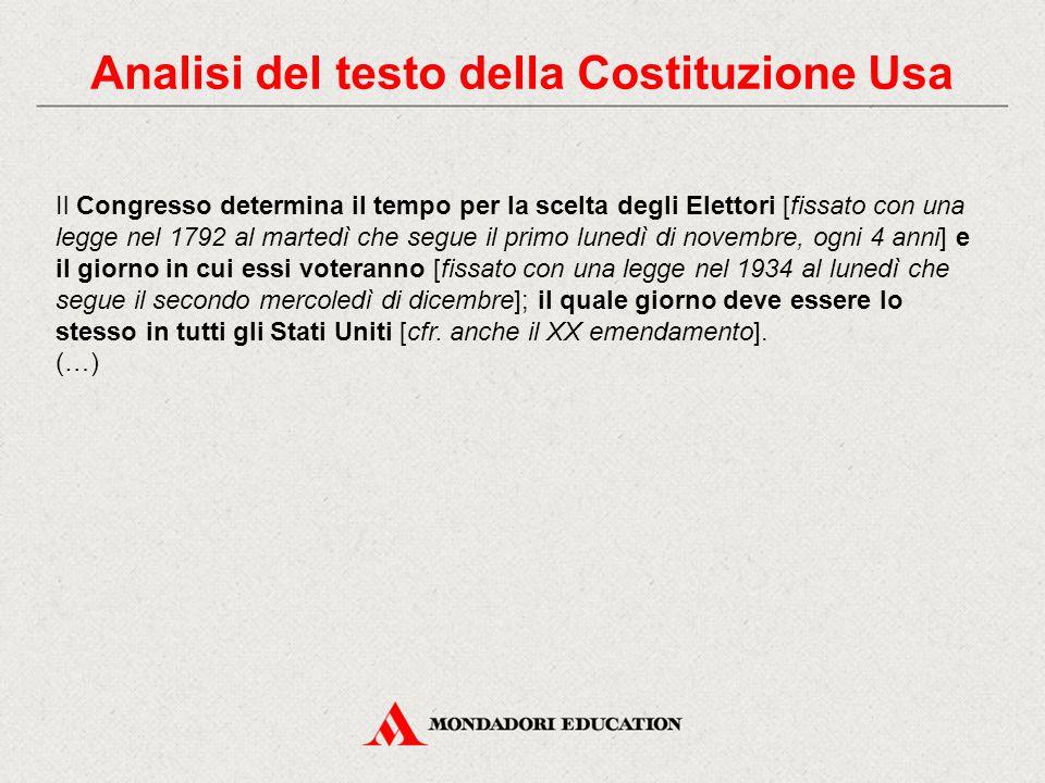 Analisi del testo della Costituzione Usa Il Congresso determina il tempo per la scelta degli Elettori [fissato con una legge nel 1792 al martedì che s