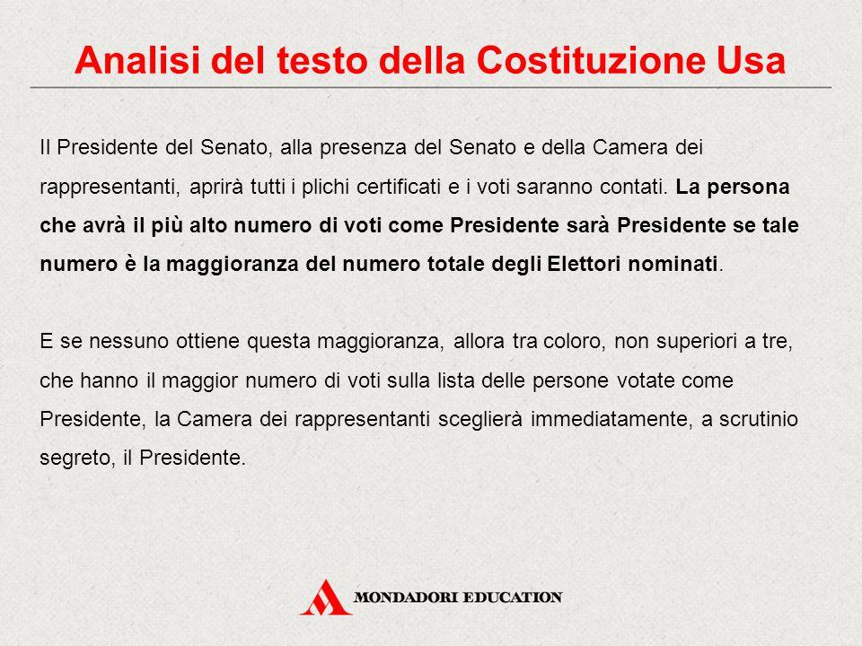 Il Presidente del Senato, alla presenza del Senato e della Camera dei rappresentanti, aprirà tutti i plichi certificati e i voti saranno contati. La p