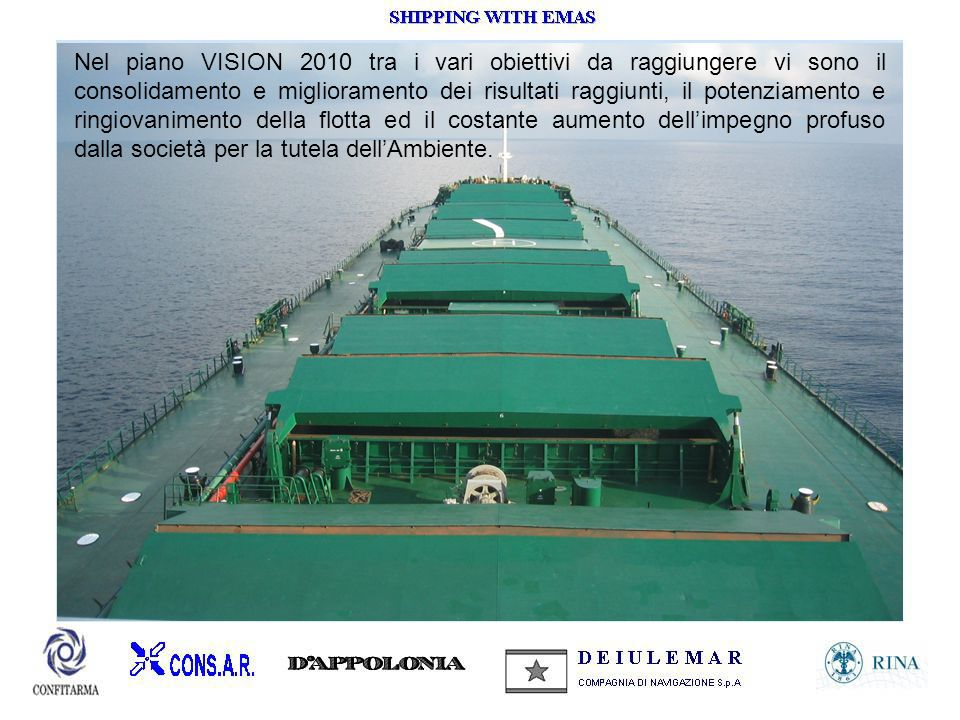 SPERIMENTAZIONE La DEIULEMAR ha profuso il suo massimo impegno nel progetto coordinando ed eseguendo, a bordo delle proprie navi ed a terra, la SPERIMENTAZIONE del Sistema di Gestione Ambientale.