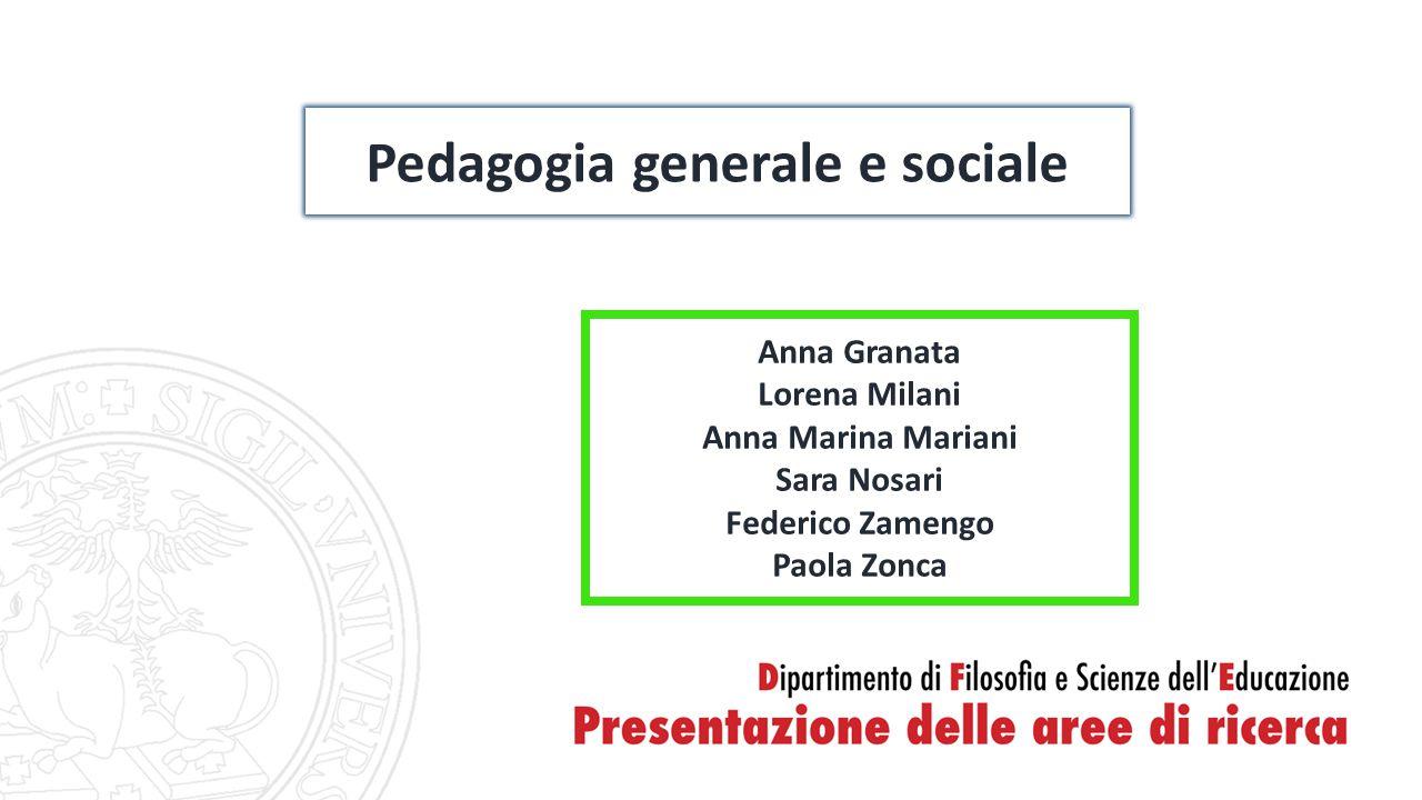 Pedagogia generale e sociale Anna Granata Lorena Milani Anna Marina Mariani Sara Nosari Federico Zamengo Paola Zonca