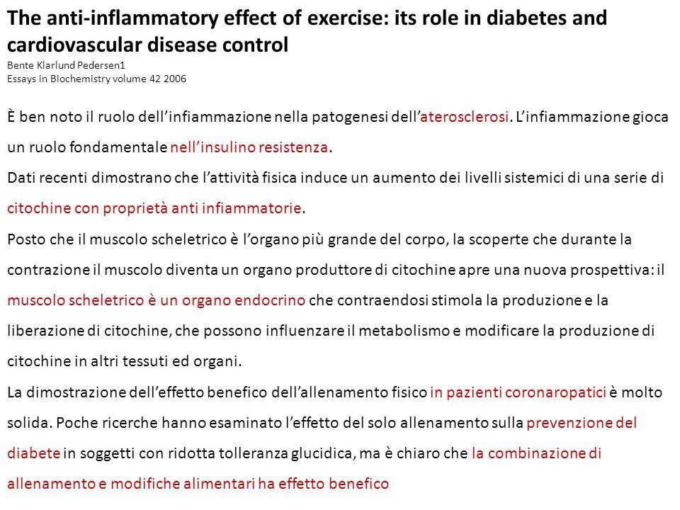 L'effetto benefico dell'allenamento in pazienti con diabete di tipo 2 è molto ben documentato ed è internazionalmente riconosciuto che l'allenamento fisico costituisce una delle tre pietre miliari per il trattamento del diabete, insieme alla dieta e all'intervento farmacologico.