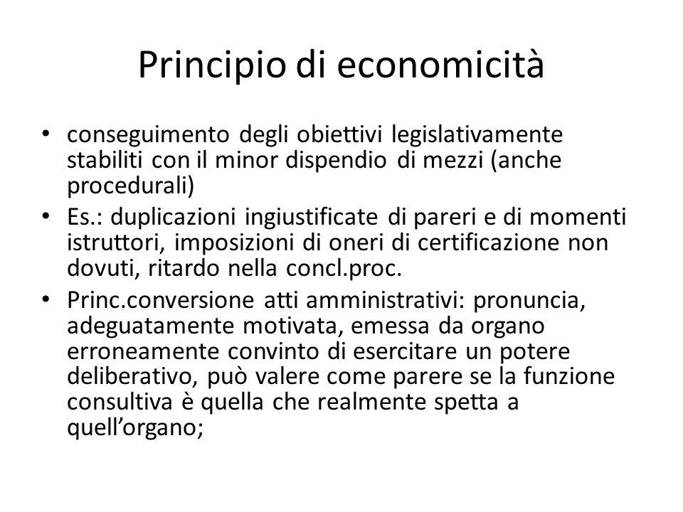 Pr.economicità (2) apposizione di un elemento accidentale illegittimo non invalida l'intero procedimento ma s'intende come non apposto; principio di conservazione dell'attività amministrativa legittima svolta.