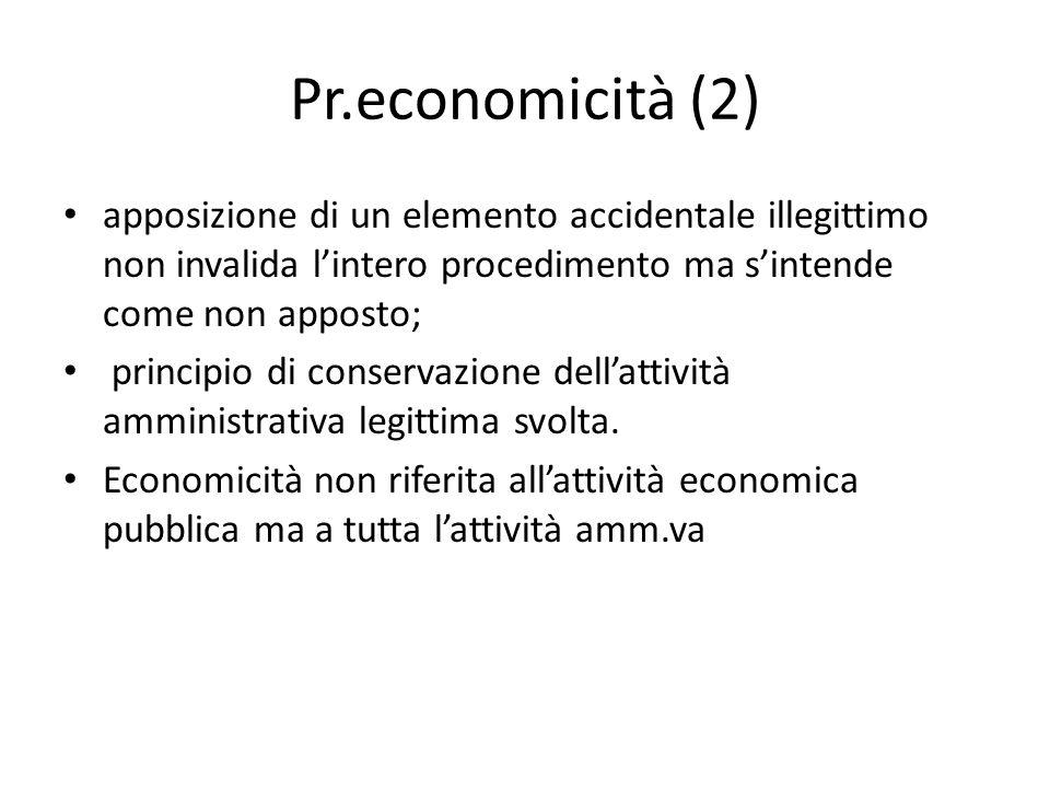 Pr.economicità (2) apposizione di un elemento accidentale illegittimo non invalida l'intero procedimento ma s'intende come non apposto; principio di c