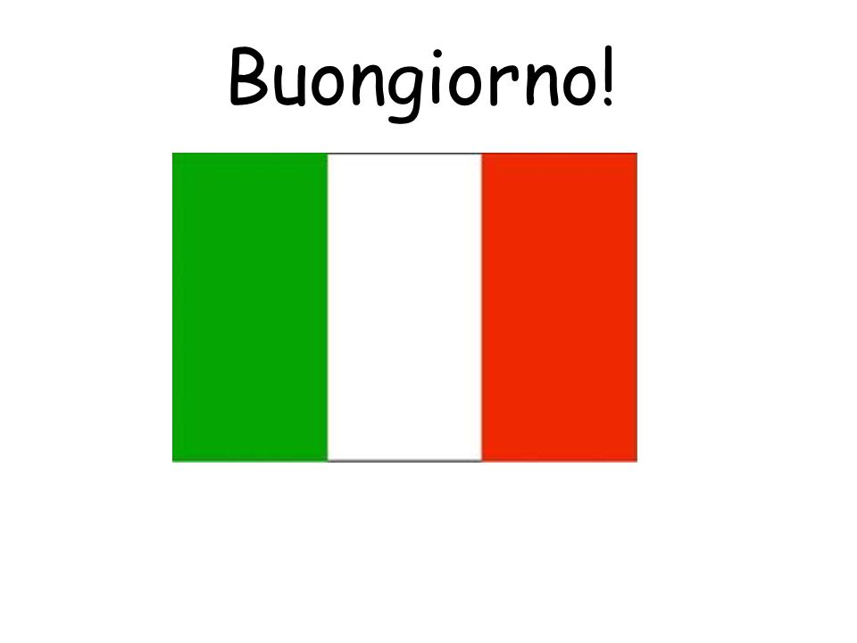 Vocabulary 1. Greetings Build into daily routines starting with Buongiorno and Arrivederci and then gradually adding in more vocabulary as learners pr