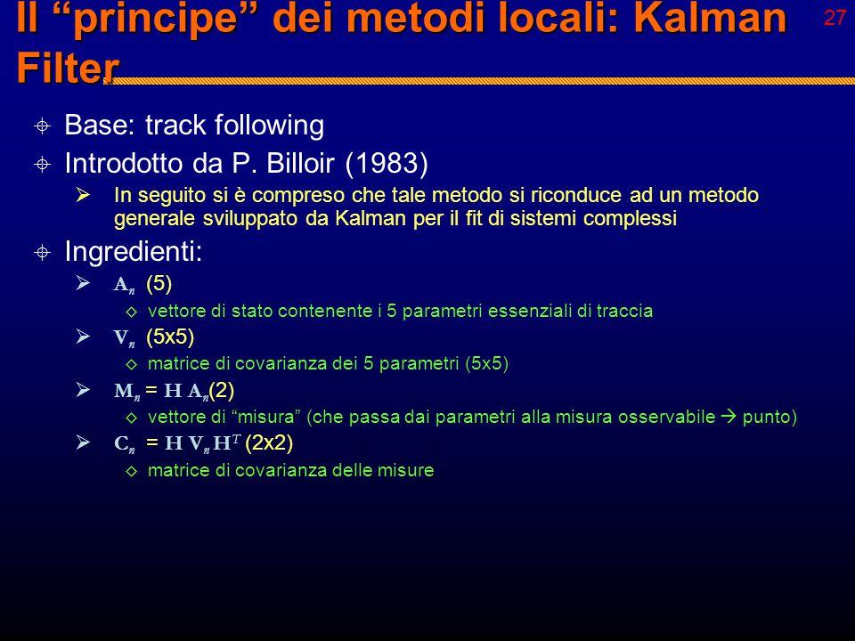 """26 Metodi locali  Tre possibili criteri logici:  """"segui il tuo naso""""  track following method ◊ Si innesca la traccia partendo da un estremo, e si e"""
