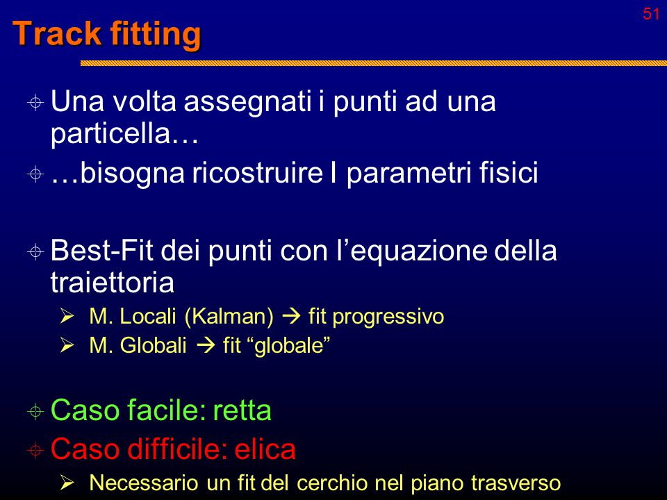 50 good fake Esempio: efficienza di un algoritmo di tracking