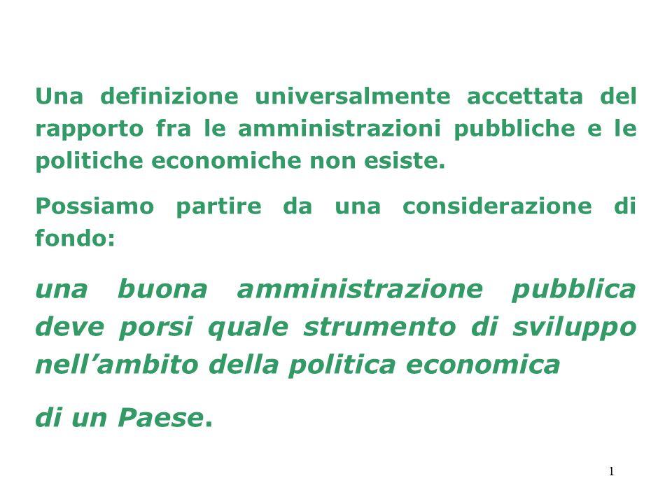 1 Una definizione universalmente accettata del rapporto fra le amministrazioni pubbliche e le politiche economiche non esiste. Possiamo partire da una