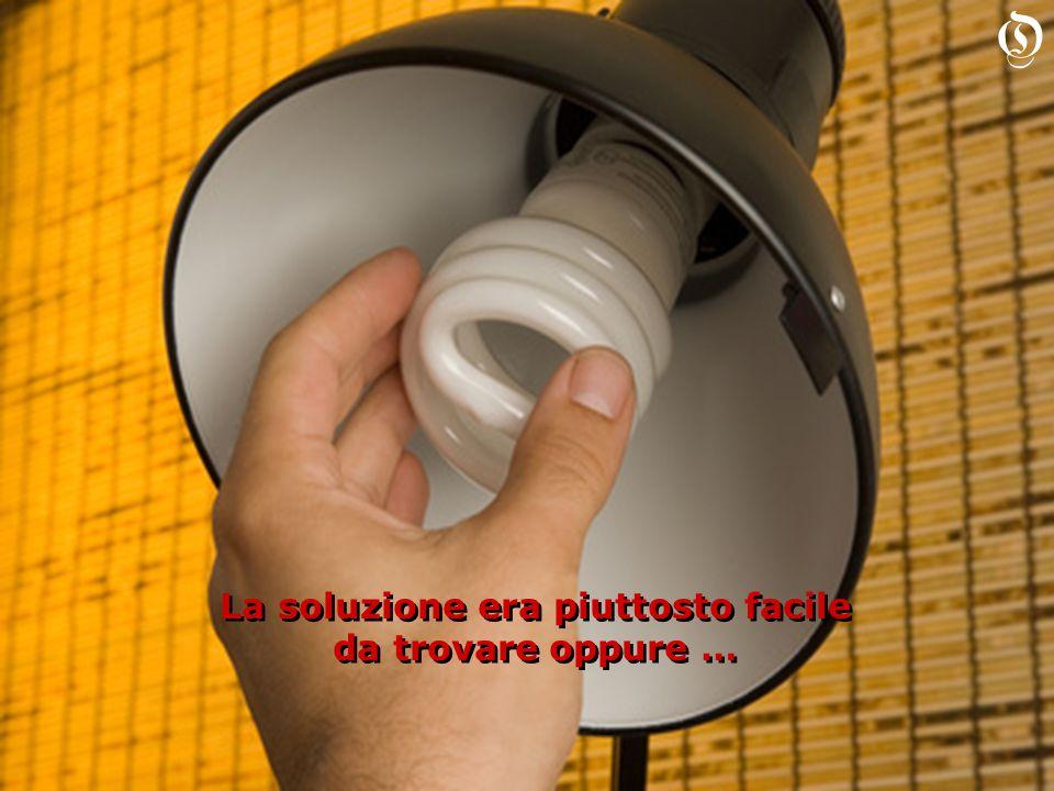 La soluzione era piuttosto facile da trovare oppure … La soluzione era piuttosto facile da trovare oppure … O