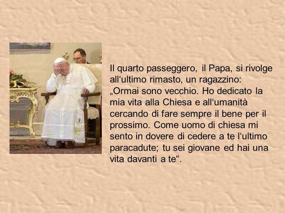 """Il quarto passeggero, il Papa, si rivolge all'ultimo rimasto, un ragazzino: """"Ormai sono vecchio."""