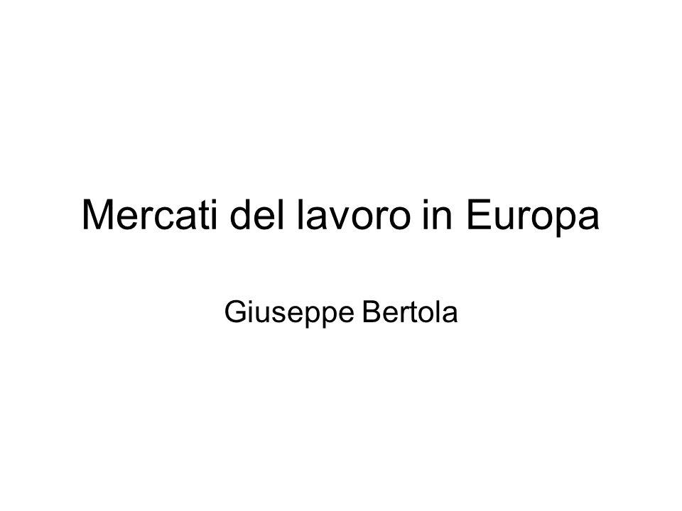 Mercati del lavoro in Europa Giuseppe Bertola