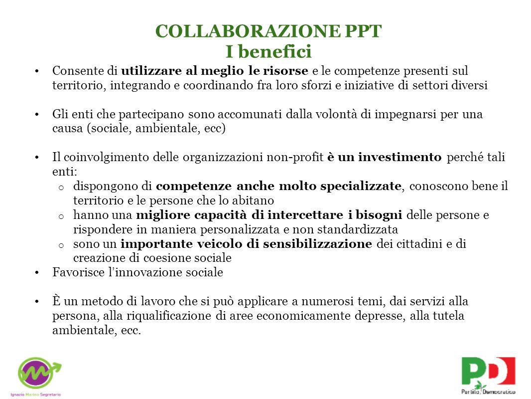 COLLABORAZIONE PPT I benefici Consente di utilizzare al meglio le risorse e le competenze presenti sul territorio, integrando e coordinando fra loro s