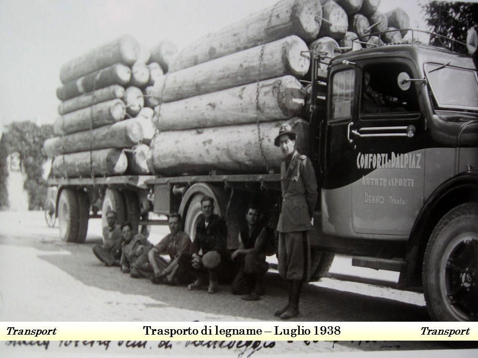 Transport Trasporto di legname – Luglio 1938 Transport