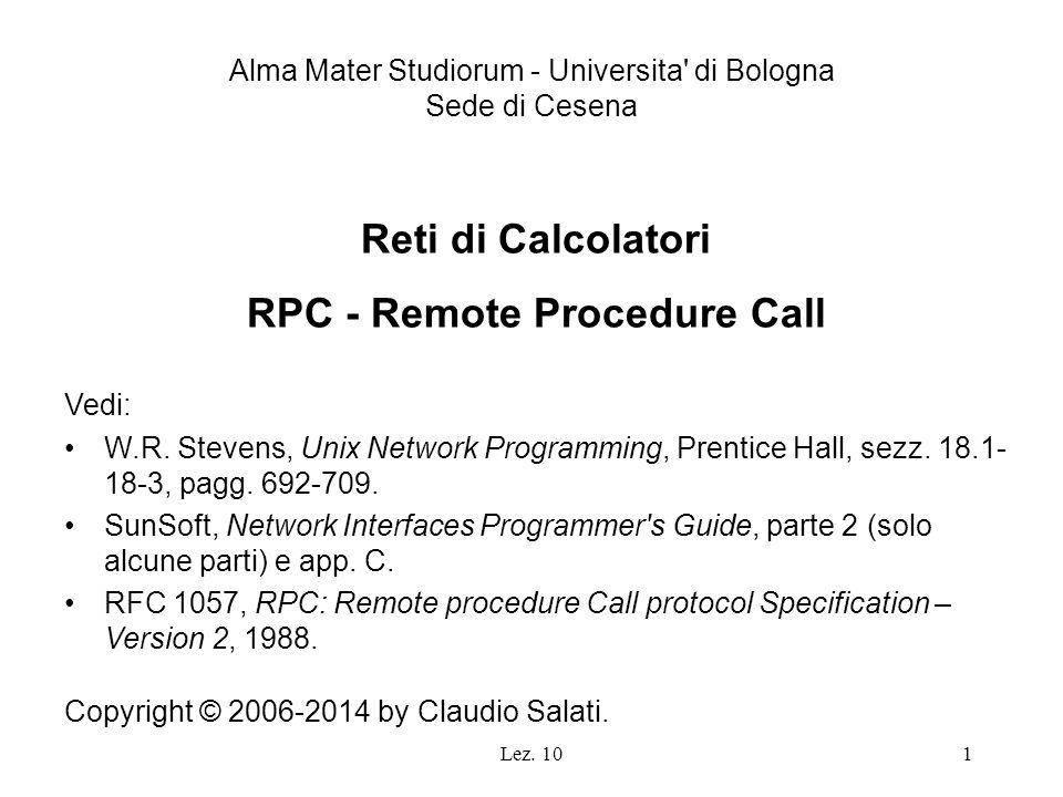 82 RPC Protocol Entity RPC_protocol.x (sintassi astratta XDR del protocollo Sun RPC v2) rpcgen RPC_protocol_xdr.c (funzioni di de/codifica per rpc_msg e tipi riferiti) RPC_protocol.h (rappresentazione concreta locale di PDU del protocollo Sun RPC v2) XDR Library chiama produce Sun RPC v2 Protocol Entity (C) chiama include chiama