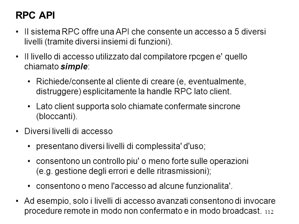 112 Il sistema RPC offre una API che consente un accesso a 5 diversi livelli (tramite diversi insiemi di funzioni).