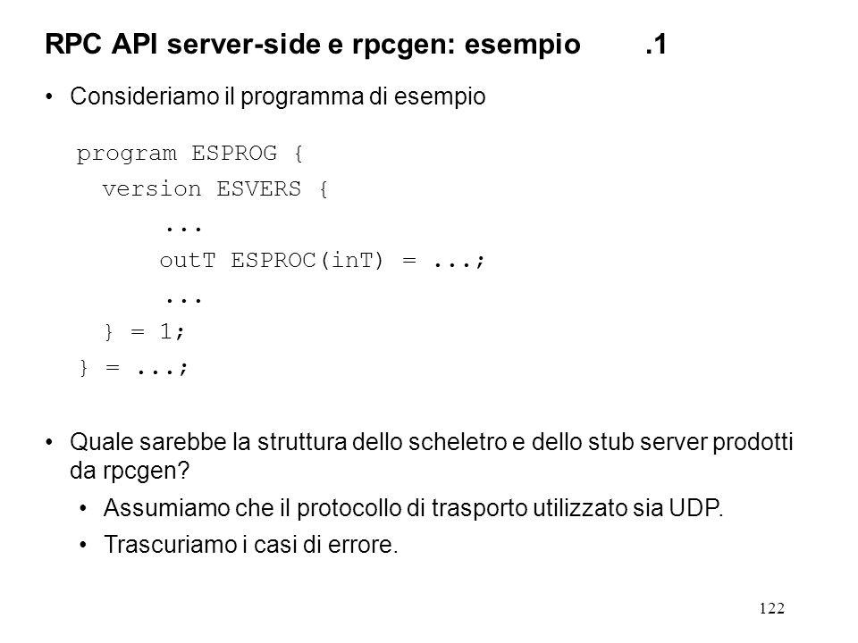 122 Consideriamo il programma di esempio program ESPROG { version ESVERS {...
