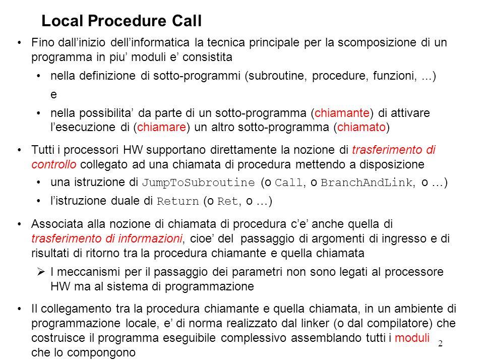 3 Di norma un modulo non e' costituito da una singola procedura, ma da un insieme di procedure correlate, ad esempio quelle che definiscono un particolare tipo di dato astratto (ADT / classe).