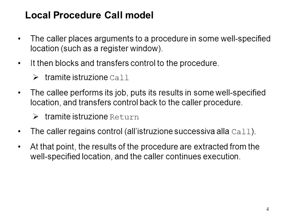 4 The caller places arguments to a procedure in some well-specified location (such as a register window).