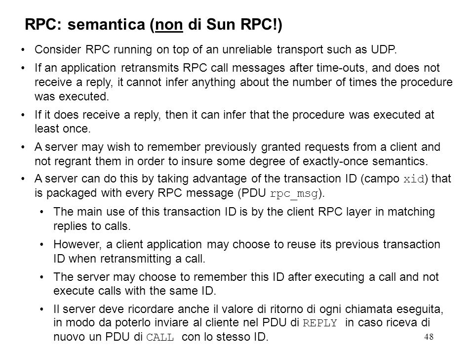 48 Consider RPC running on top of an unreliable transport such as UDP.