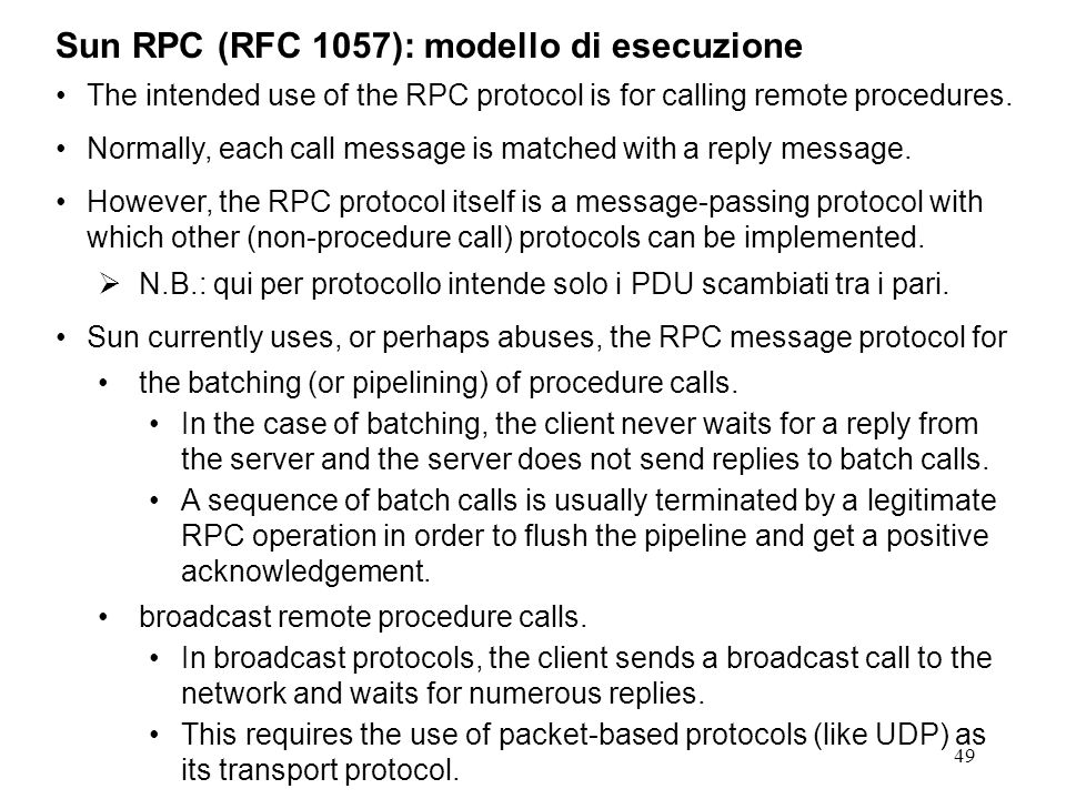 49 The intended use of the RPC protocol is for calling remote procedures.
