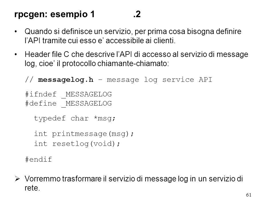 61 Quando si definisce un servizio, per prima cosa bisogna definire l'API tramite cui esso e' accessibile ai clienti.
