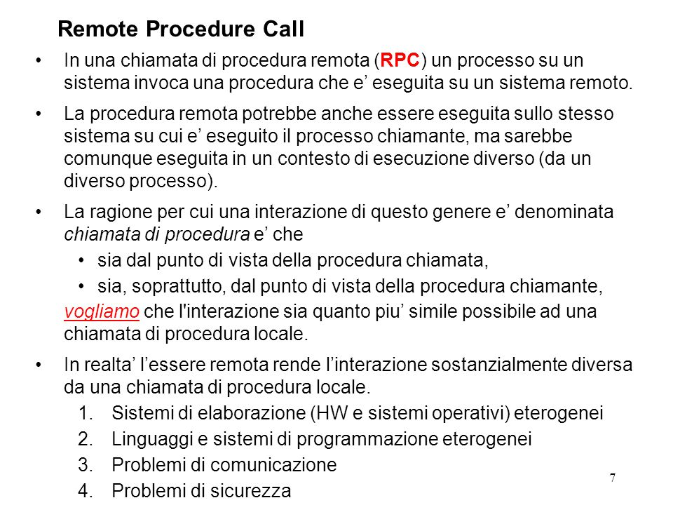 8 The RPC model is similar to the local procedure call model.