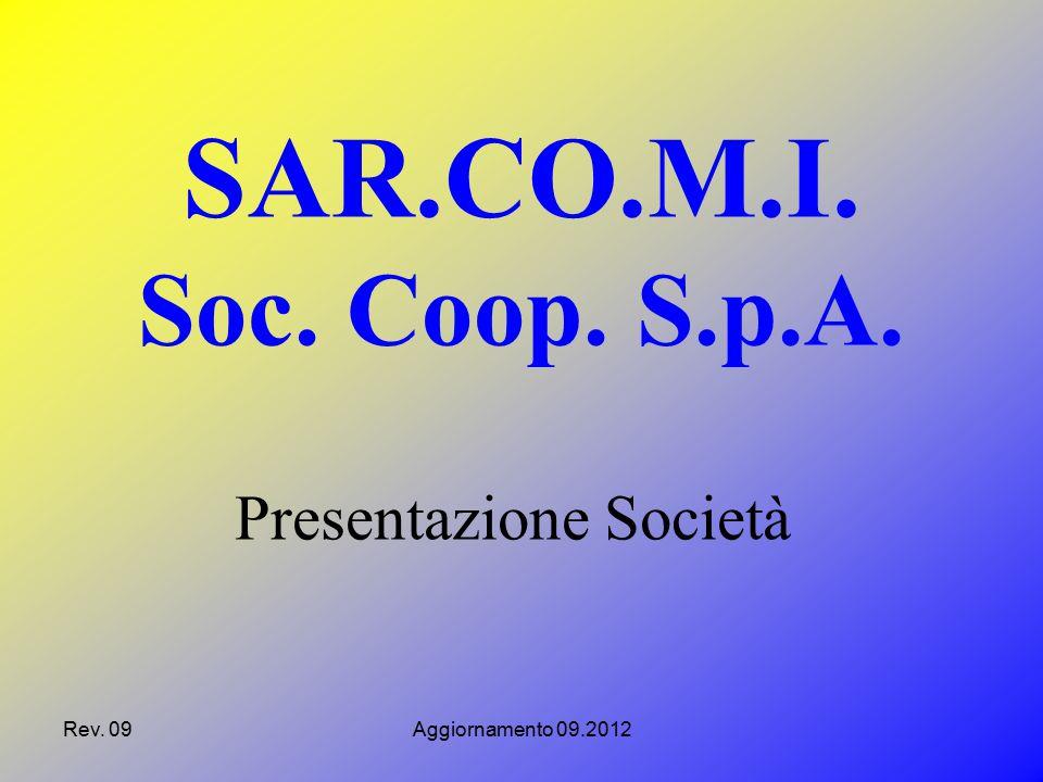 Rev. 09Aggiornamento 09.2012 Presentazione Società SAR.CO.M.I. Soc. Coop. S.p.A.
