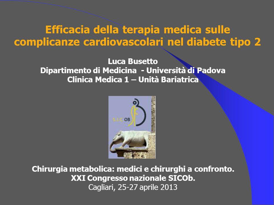 Efficacia della terapia medica sulle complicanze cardiovascolari nel diabete tipo 2 Chirurgia metabolica: medici e chirurghi a confronto.