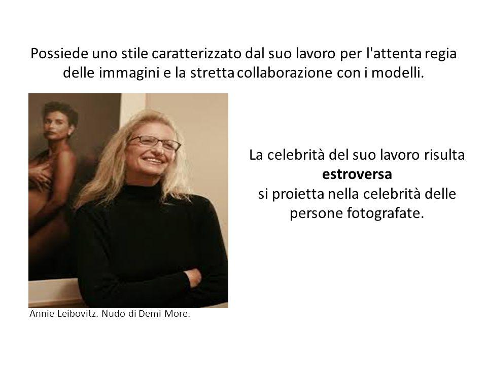 Possiede uno stile caratterizzato dal suo lavoro per l'attenta regia delle immagini e la stretta collaborazione con i modelli. Annie Leibovitz. Nudo d