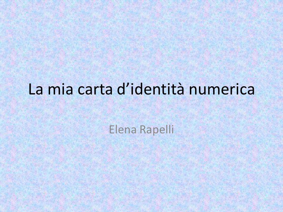 La mia carta d'identità numerica Elena Rapelli