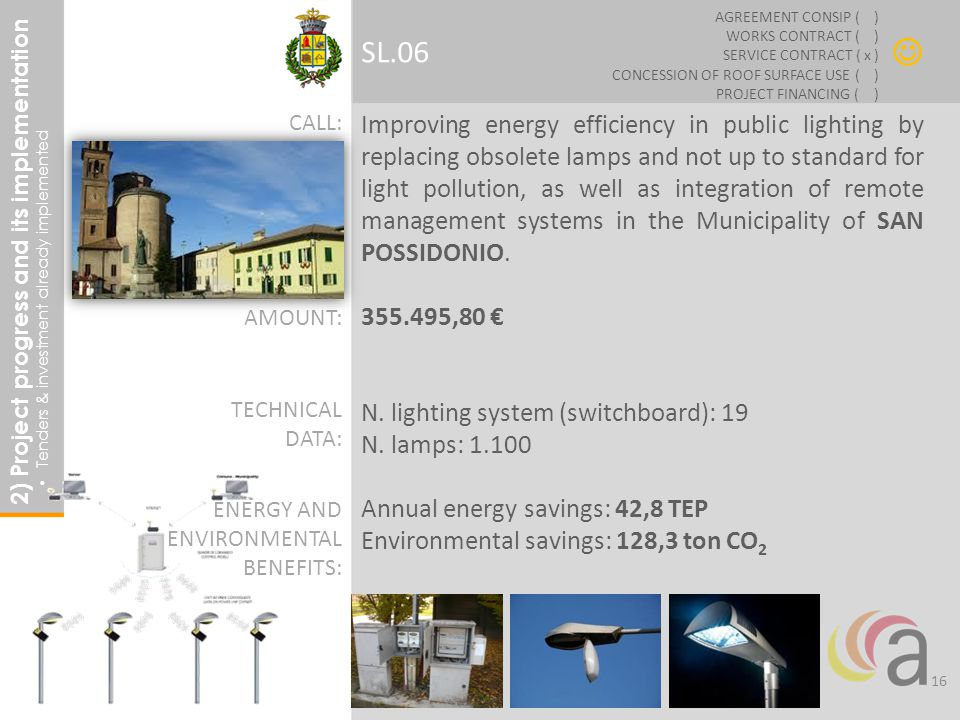 Improving energy efficiency in public lighting by replacing obsolete lamps and not up to standard for light pollution, as well as integration of remote management systems in the Municipality of SAN POSSIDONIO.