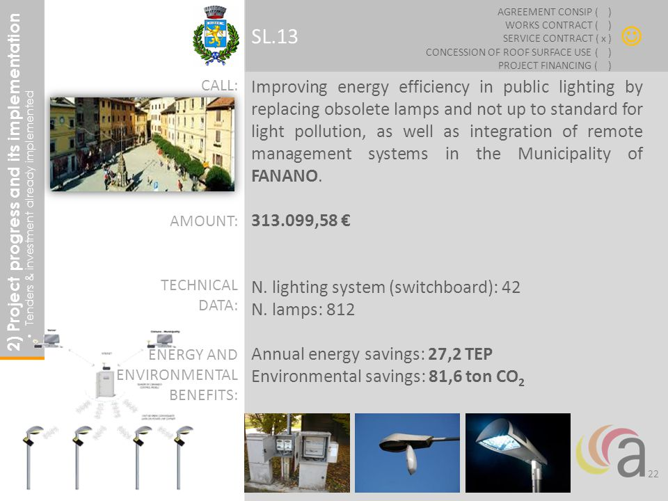 Improving energy efficiency in public lighting by replacing obsolete lamps and not up to standard for light pollution, as well as integration of remote management systems in the Municipality of FANANO.