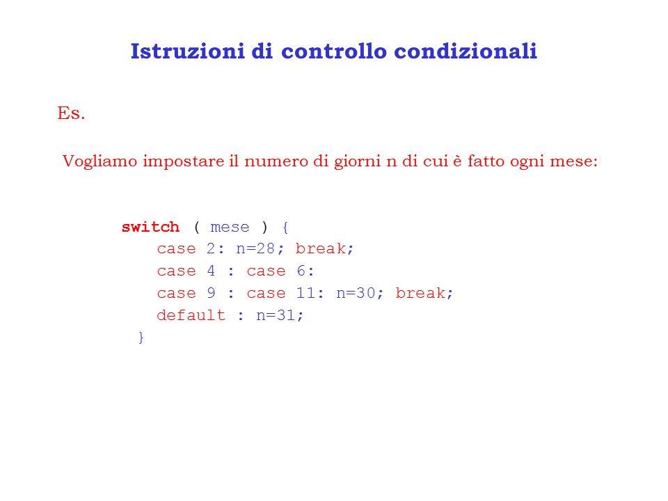 Istruzioni di controllo condizionali Es.
