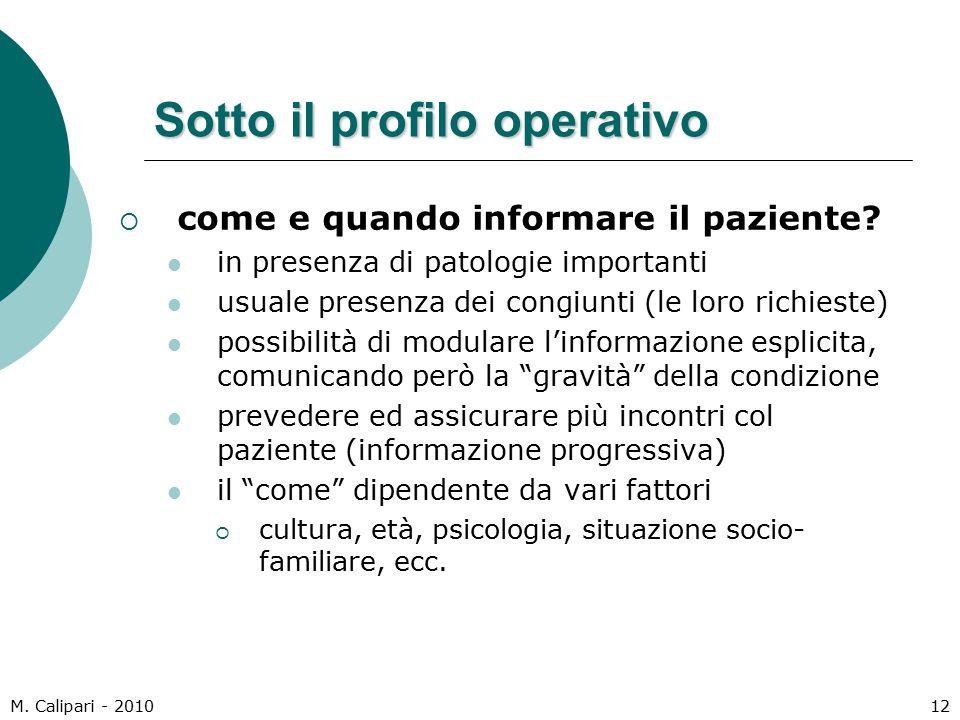 M. Calipari - 201012 Sotto il profilo operativo  come e quando informare il paziente.