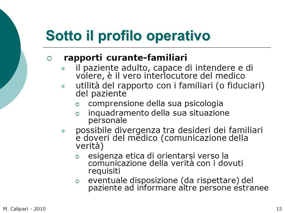 M. Calipari - 201015 Sotto il profilo operativo  rapporti curante-familiari il paziente adulto, capace di intendere e di volere, è il vero interlocut