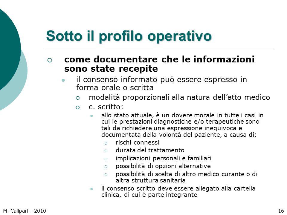 M. Calipari - 201016 Sotto il profilo operativo  come documentare che le informazioni sono state recepite il consenso informato può essere espresso i