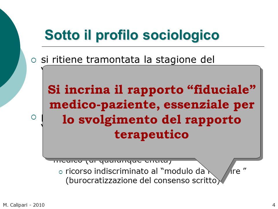 """M. Calipari - 20104 Sotto il profilo sociologico  si ritiene tramontata la stagione del """"paternalismo medico"""" il medico solo conosce il vero bene del"""