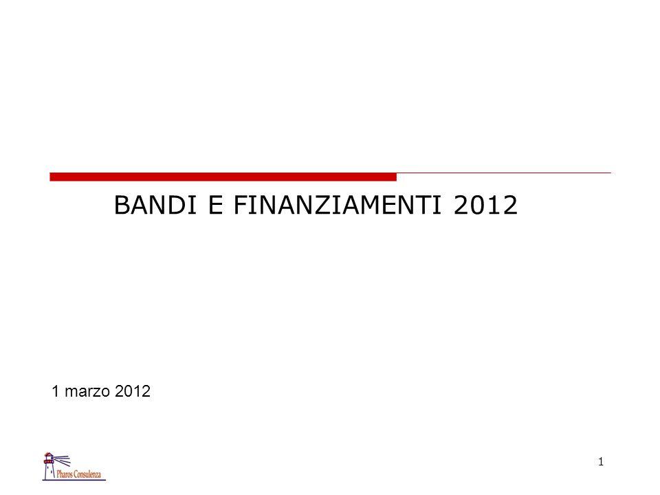 BANDI E FINANZIAMENTI 2012 1 1 marzo 2012