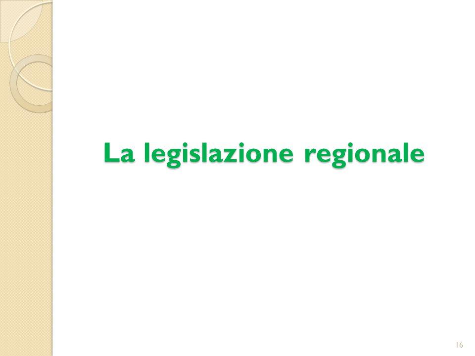 La legislazione regionale 16