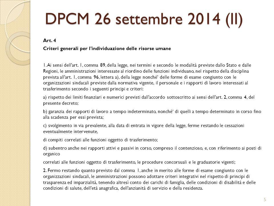 DPCM 26 settembre 2014 (II) Art. 4 Criteri generali per l'individuazione delle risorse umane 1. Ai sensi dell'art. 1, comma 89, della legge, nei termi