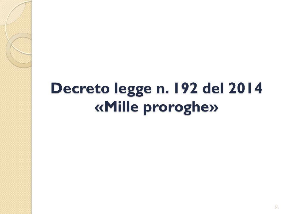 Decreto legge n. 192 del 2014 «Mille proroghe» 8