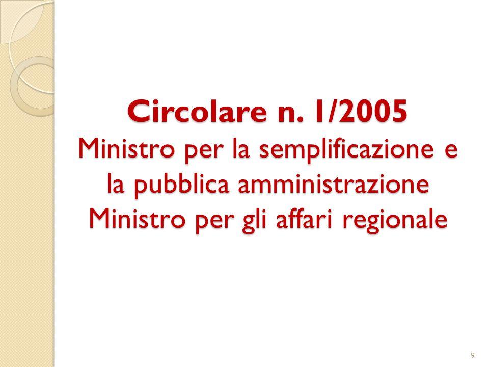 Circolare n. 1/2005 Ministro per la semplificazione e la pubblica amministrazione Ministro per gli affari regionale 9