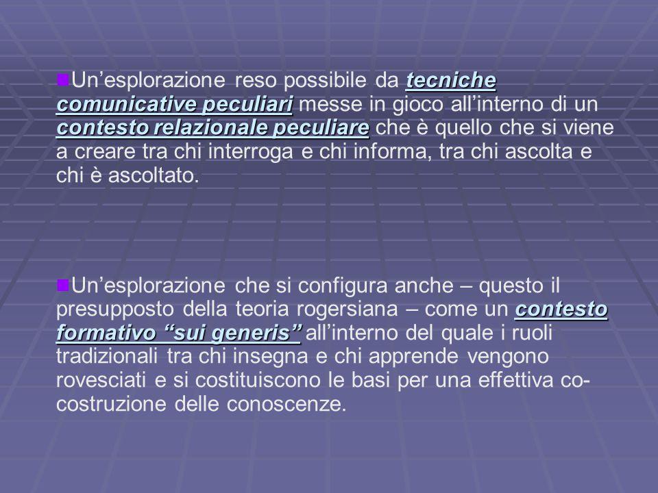 tecniche comunicative peculiari contesto relazionale peculiare Un'esplorazione reso possibile da tecniche comunicative peculiari messe in gioco all'in