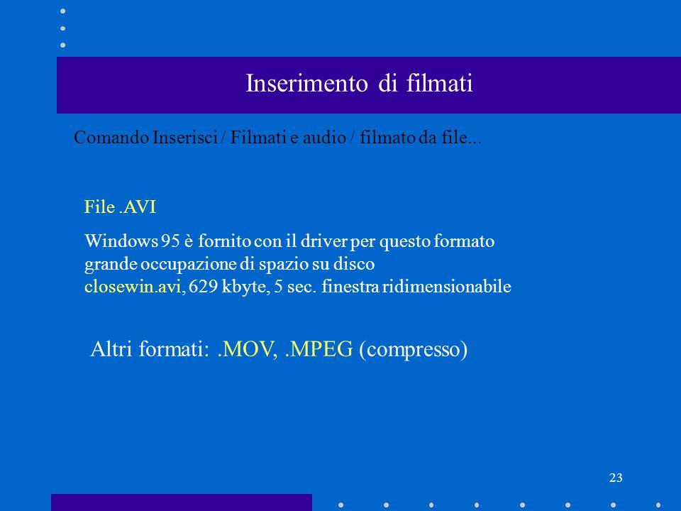 23 Comando Inserisci / Filmati e audio / filmato da file...