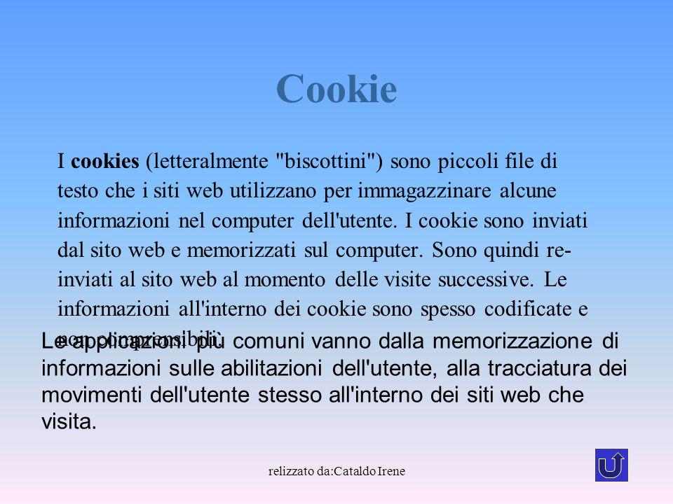 relizzato da:Cataldo Irene Cookie I cookies (letteralmente