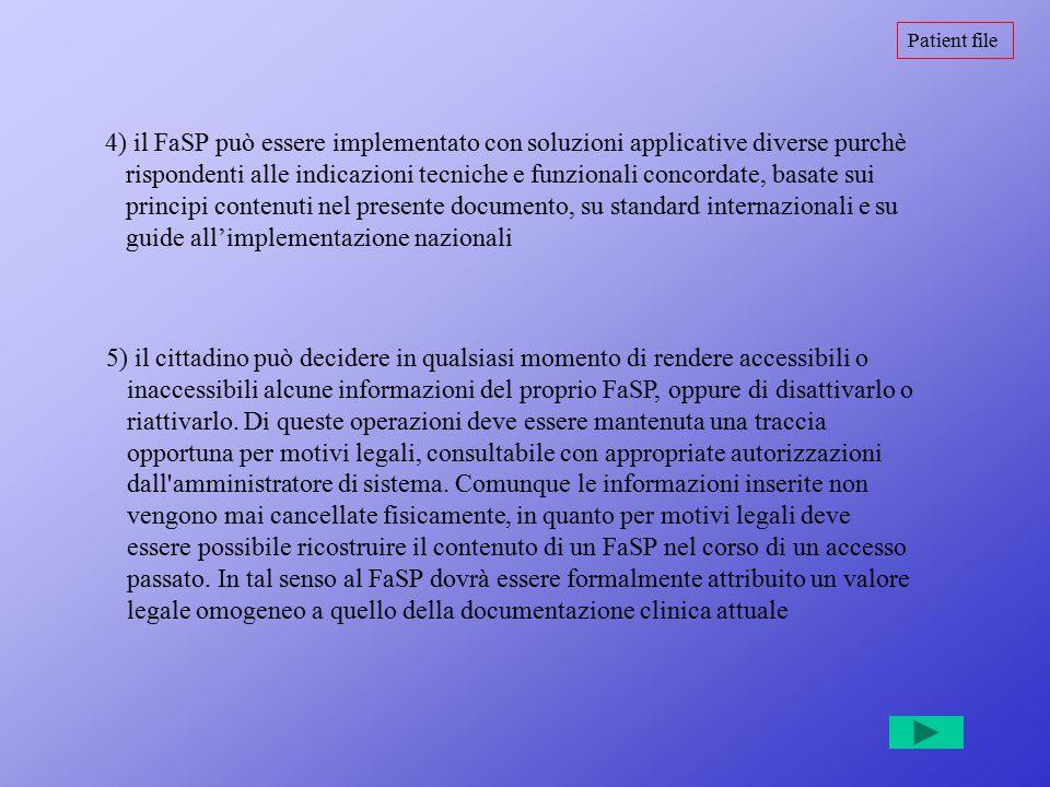 Patient file 4) il FaSP può essere implementato con soluzioni applicative diverse purchè rispondenti alle indicazioni tecniche e funzionali concordate