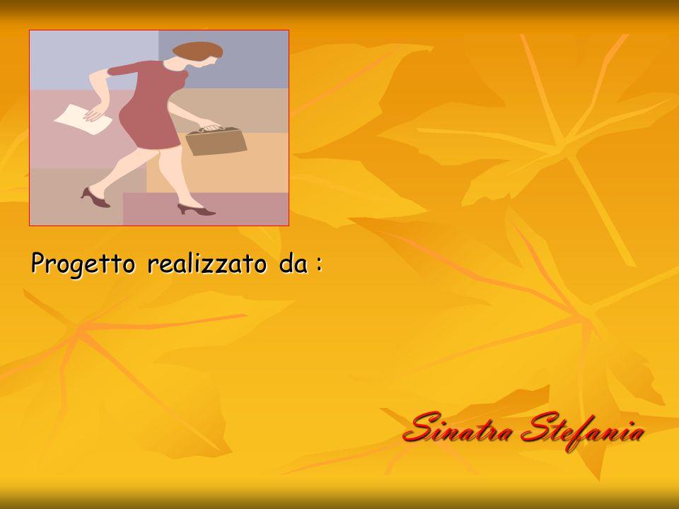 Progetto realizzato da : Sinatra Stefania